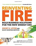 img - for Reinventing Fire Bold Business Solutions for the New Energy Era by Amory Lovins, Rocky Mountain Institute [Chelsea Green,2011] (Hardcover) book / textbook / text book