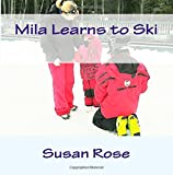 Mila Learns to Ski: Downhill skiing is...