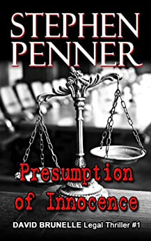 Presumption of Innocence (David Brunelle Legal Thriller Series Book 1) by [Penner, Stephen]