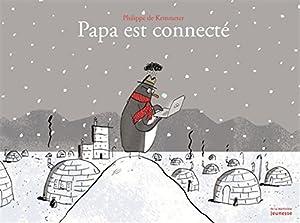 vignette de 'Papa est connecté (Philippe De Kemmeter)'