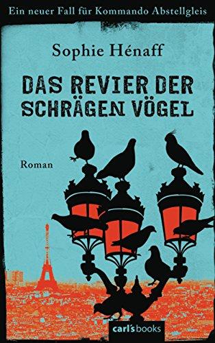 Das Revier der schrägen Vögel: Ein neuer Fall für Kommando Abstellgleis - Roman (Kommando Abstellgleis ermittelt 2) (German Edition)