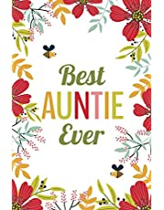 Best Auntie Ever (6x9 Journal): Lined Writing Notebook, 120 Pages -- Red, Orange, Pink Flowers with Bumblebees