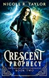 Crescent Prophecy (The Crescent Witch Chronicles)