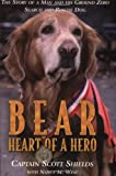Bear - Heart of a Hero, Scott Shields and Nancy West, 0974365904