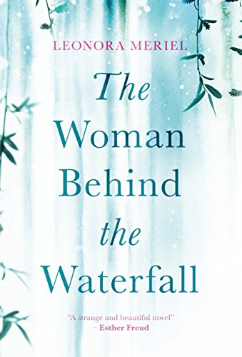 The Woman Behind The Waterfall by [Meriel, Leonora]