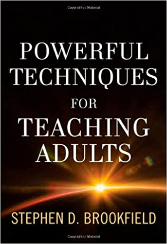 Powerful Techniques For Teaching Adults Stephen D Brookfield