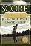 SCORE! Power up Your Game, Business and Life, John Bothwell and David Geier, 1600370063