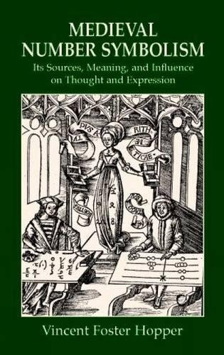 Read Online Medieval Number Symbolism: Its Sources, Meaning, and Influence on Thought and Expression (Dover Occult) PDF