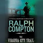 The Virginia City Trail: The Trail Drive, Book 7 | Ralph Compton