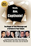 Ready, Aim, Captivate! Put Magic in Your Message, and a Fortune in Your Future, Deepak Chopra and Ran Zilca, 1480289868