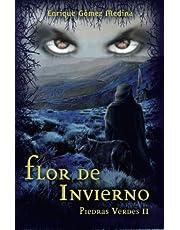 Flor de invierno: Libro juvenil de Aventuras, Suspense y Fantasía (a partir de 12 años) (Piedras Verdes nº 2)