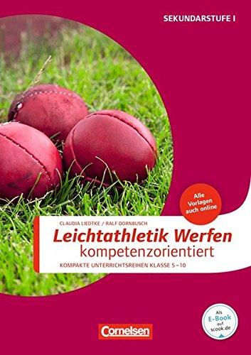 Sportarten: Leichtathletik: Werfen kompetenzorientiert: Buch mit Kopiervorlagen über Webcode
