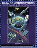 Data Communications : From Basics Broadband, William J. Beyda, 0536605408