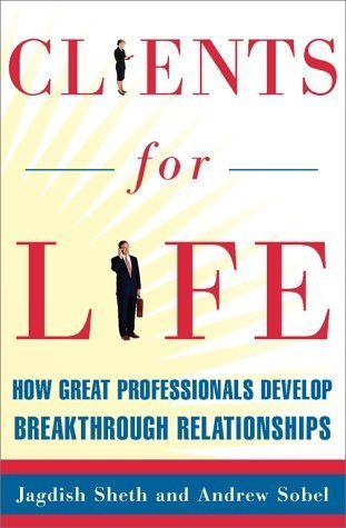 Read Online By Jagdish Sheth - Clients for Life: How Great Professionals Develop Breakthrough Re (2000-09-23) [Hardcover] pdf