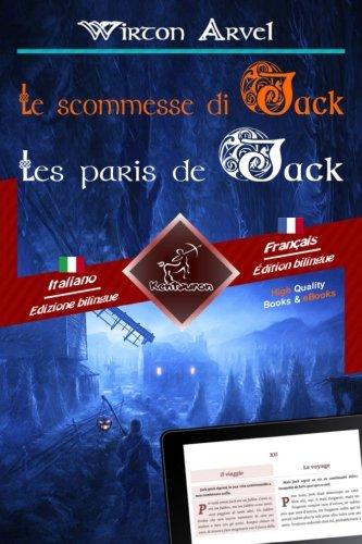 Le scommesse di Jack (Racconto celtico) - Les paris de Jack (Un conte celtique): Bilingue con testo a fronte - Bilingue avec le texte parallèle: ... / Italien - Français (Italian Edition)]()