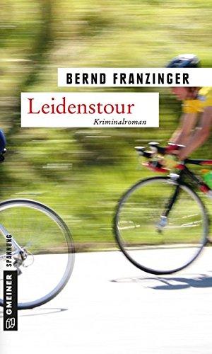 Leidenstour: Tannenbergs neunter Fall (Kriminalromane im GMEINER-Verlag)