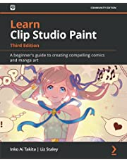 Learn Clip Studio Paint: A beginner's guide to creating compelling comics and manga art, 3rd Edition