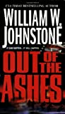 Out of the Ashes, William W. Johnstone, 0786019530