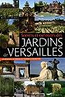 Secrets et curiosités des jardins de Versailles par Jacquet