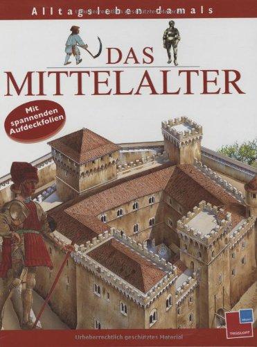 Alltagsleben damals. Das Mittelalter