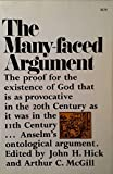 img - for The Many-Faced Argument: Recent Studies on the Ontological Argument for the Existence of God book / textbook / text book