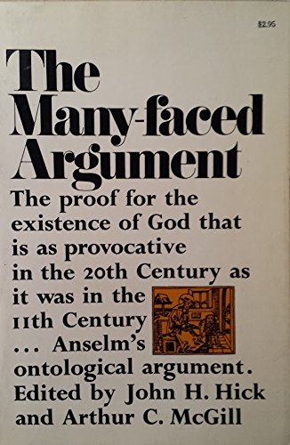 The Many-Faced Argument: Recent Studies on the Ontological Argument for the Existence of God, A. Beckaert; Karl Barth; Andre Hayen; Anselm Stolz; Bertrand Russell; Jerome Shaffer; Gilbert Ryle; E. E. Harris, et. al.