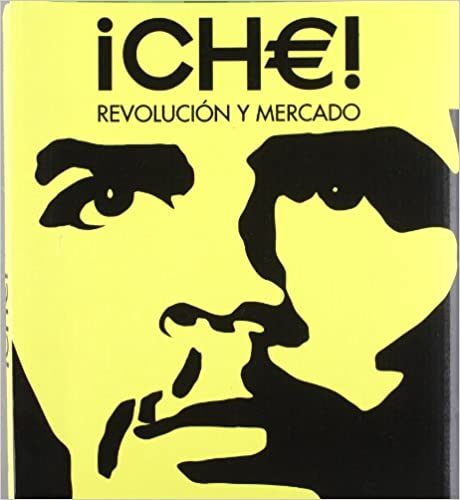 Che: Revolución y mercado (Arte y Fotografía)