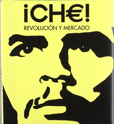 Descargar Libro Che: Revolución Y Mercado Trisha Ziff
