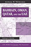 Bahrain, Oman, Qatar, and the UAE, Anthony H. Cordesman, 0813332400