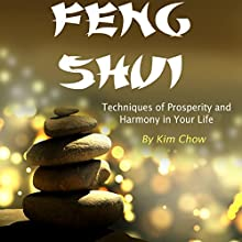 Feng Shui: Techniques of Prosperity and Harmony in Your Life Audiobook by Kim Chow Narrated by Scott Clem
