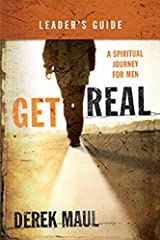 Get Real, Leaders Guide:  A Spiritual Journey for Men Perfect Paperback