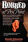 img - for Robbed at Pen Point by Randy Johnston (2008-09-03) book / textbook / text book