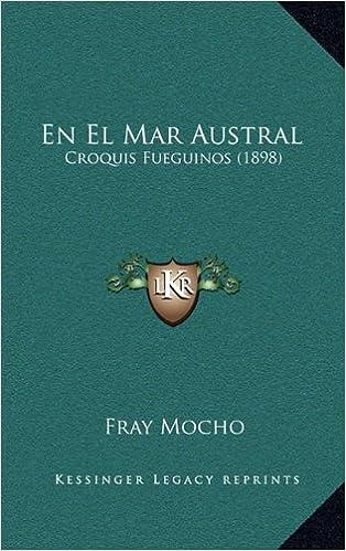 En El Mar Austral: Croquis Fueguinos (1898) (Spanish Edition)