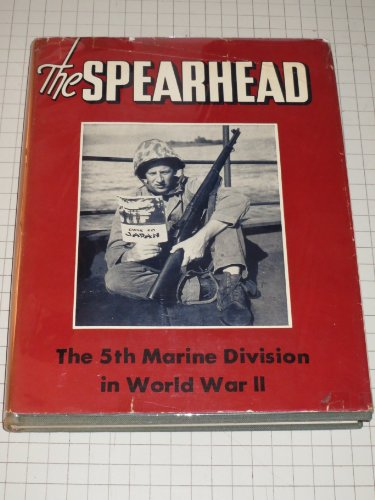 The Spearhead: The 5th Marine Division in World War II