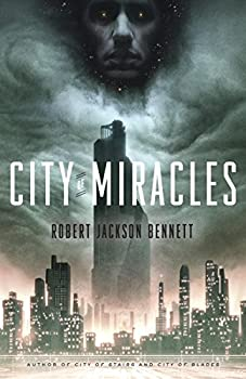 City of Miracles by Robert Jackson Bennett epic fantasy book reviews