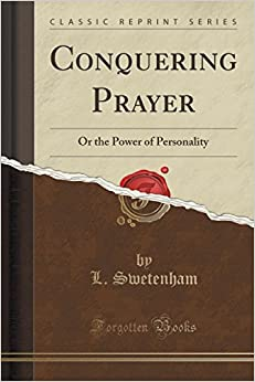 Conquering Prayer: Or the Power of Personality (Classic Reprint)