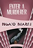 Enter a Murderer, Ngaio Marsh, 1934609854