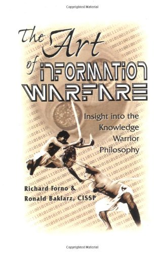 The Art of Information Warfare: Insight into the Knowledge Warrior Philosophy