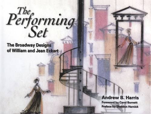 The Performing Set: The Broadway Designs of William and Jean