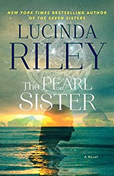 The Pearl Sister: Book Four (The Seven Sisters 4) by [Riley, Lucinda]