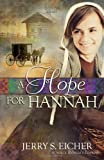 A Hope for Hannah, Jerry S. Eicher, 0736930442