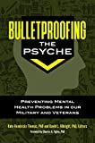 img - for Bulletproofing the Psyche: Preventing Mental Health Problems in Our Military and Veterans book / textbook / text book