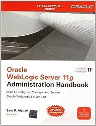 (Oracle WebLogic Server 11g Administration Handbook) BY (Alapati, Sam R.) on 2011
