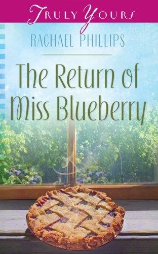 The Return of Miss Blueberry (Truly Yours Digital Editions Book 1025)