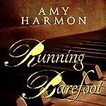 Running Barefoot | Amy Harmon