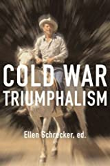 COLD WAR TRIUMPHALISM : The Misuse of History after the Fall of Communism by Ellen Schrecker (2006-03-01) Paperback