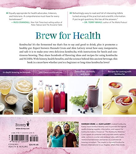 The Big Book of Kombucha: Brewing, Flavoring, and Enjoying the Health Benefits of Fermented Tea 2 268 flavor combinations! In-depth brewing techniques Recipes for cooking with kombucha, smoothies, cocktails, and more