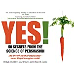 Yes! 50 Secrets from the Science of Persuasion | Dr. Noah Goldstein,Steve Martin,Dr. Robert B. Cialdini