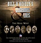 Bill O'Reilly's Legends and Lies: The Real West | Bill O'Reilly,David Fisher