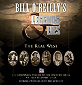 Bill O'Reilly's Legends and Lies: The Real West | Bill O'Reilly, David Fisher